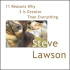 STEVE LAWSON 11 Reasons Why 3 Is Greater Than Everything - Remastered album cover