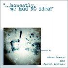 STEVE LAWSON Steve Lawson and Daniel Berkman : ...Honestly, We Had NO Idea! album cover