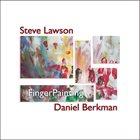 STEVE LAWSON Steve Lawson and Daniel Berkman : FingerPainting album cover