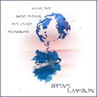 STEVE LAWSON What The Mind Thinks, The Heart Transmits album cover
