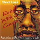 STEVE LOZA Rebel With a Cause album cover