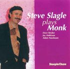 STEVE SLAGLE Slagle Plays Monk album cover