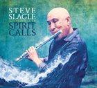 STEVE SLAGLE Spirit Calls album cover