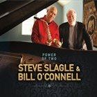 STEVE SLAGLE Steve Slagle & Bill O'Connell: The Power Of Two album cover