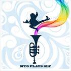 STEVEN BERNSTEIN Steven Bernstein's Millennial Territory Orchestra : M.T.O. Plays Sly album cover