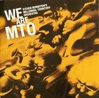 STEVEN BERNSTEIN Millennial Territory Orchestra : We Are M.T.O. album cover