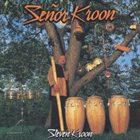STEVEN KROON Senor Kroon album cover