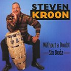 STEVEN KROON Without a Doubt (Sin Duda) album cover