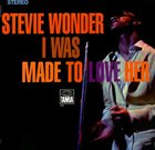 STEVIE WONDER I Was Made to Love Her album cover