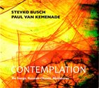 STEVKO BUSCH Stevko Busch & Paul van Kemenade : Contemplation. On Songs, Russian Chants, Miniatures album cover