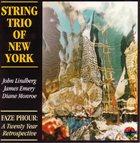 STRING TRIO OF NEW YORK Faze Phour: A Twenty Year Retrospective album cover