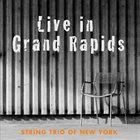 STRING TRIO OF NEW YORK Live in Grand Rapids album cover