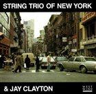 STRING TRIO OF NEW YORK String Trio Of New York & Jay Clayton album cover