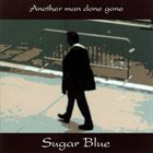 SUGAR BLUE Another Man Done Gone album cover
