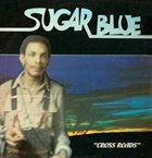 SUGAR BLUE Cross Roads album cover