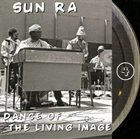 SUN RA Dance of the Living Image (Vol.4) album cover