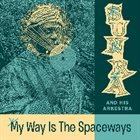 SUN RA My Way Is The Spaceway – Space Poetry Vol 4 album cover