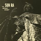 SUN RA Of Abstract Dreams album cover