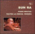 SUN RA Solo Piano Recital: Teatro la Fenice Venizia album cover