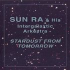 SUN RA Stardust From Tomorrow album cover