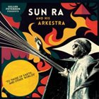 SUN RA Gilles Peterson Presents Sun Ra And His Arkestra : To Those Of Earth... And Other Worlds album cover