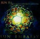SUN RA Sun Ra & His Astro Infinity Arkestra : Sun Embassy album cover