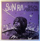 SUN RA Sun Ra & His Solar Arkestra : Secrets of the Sun album cover