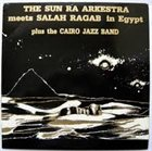 SUN RA Sun Ra Arkestra Meets Salah Ragab in Egypt album cover