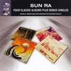 SUN RA Sun Ra - Four Classic Albums Plus Bonus Singles album cover