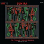 SUN RA The Cymbals / Symbols Sessions: New York City 1973 album cover