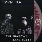 SUN RA The Shadows Took Shape (Vol.3) album cover