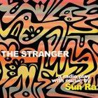 SUN RA The Stranger : A Radio Play album cover