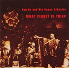 SUN RA What Planet Is This? album cover