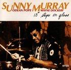 SUNNY MURRAY 13# Steps on Glass album cover
