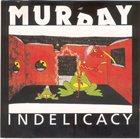 SUNNY MURRAY Indelicacy album cover