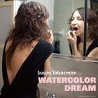 SUSAN TOBOCMAN Watercolor Dream album cover