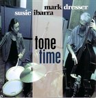 SUSIE IBARRA Tone Time (with Mark Dresser) album cover