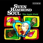 SVEN HAMMOND SOUL The Apple Field album cover
