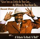 SWAMP DOGG Give 'Em As Little As You Can...As Often As You Have To...Or...A Tribute To Rock 'n' Roll album cover