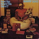 SWAMP DOGG Have You Heard This Story?? album cover