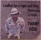SWAMP DOGG I Called For A Rope And They Threw Me A Rock album cover