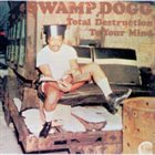 SWAMP DOGG Total Destruction To Your Mind album cover