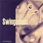 SWINGADELIC Big Band Blues album cover