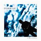 SYLVAIN LUC By Renaud Letang album cover