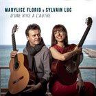 SYLVAIN LUC Marylise Florid & Sylvain Luc :  d'une Rive À l'autre album cover