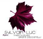 SYLVAIN LUC Sylvain Luc, Thierry Eliez, André Ceccarelli : Organic album cover