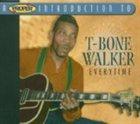 T-BONE WALKER A Proper Introduction to T-Bone Walker: Everytime album cover