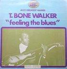 T-BONE WALKER Feelin' the Blues album cover