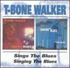 T-BONE WALKER Sings the Blues / Singing the Blues album cover