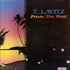 T LAVITZ From The West album cover